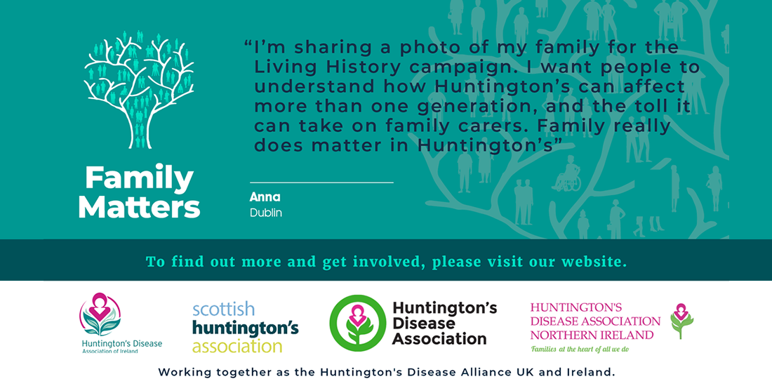 I'm sharing a photo of my family for the Living History Campaign. I want people to understand how Huntingtons's can affect more than one generation, and the toll it can take on family carers. Family really does matter in Huntington's.